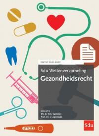 Sdu Wettenverzameling Gezondheidsrecht. Editie 2021-2022