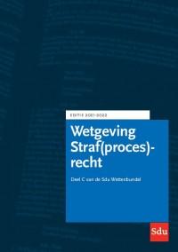 Sdu Wettenbundel Straf(proces)recht. Editie 2021-2022