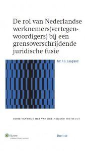 Serie vanwege het Van der Heijden Instituut te Nijmegen De rol van Nederlandse werknemers(vertegenwoordigers) bij een grensoverschrijdende juridische fusie