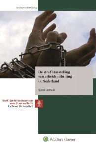 Staat en recht: De strafbaarstelling van arbeidsuitbuiting in Nederland