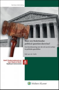 Naar een Nederlandse political question-doctrine?