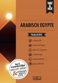 Wat & Hoe taalgids: Arabisch Egypte