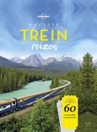 Lonely planet: Mooiste treinreizen