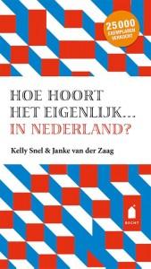 Hoe hoort het eigenlijk? in Nederland?