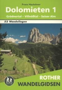 Rother Wandelgidsen: Rother wandelgids Dolomieten 1: Grödnertal - Villnößtal - Seiser Alm