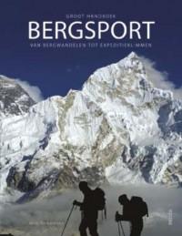 Groot handboek bergsport; van bergwandelen tot expeditieklimmen