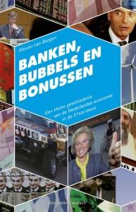Banken, bubbels en bonussen door Wouter van Bergen