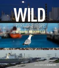 Wild port of Europe. De nieuwe wildernis 2.0
