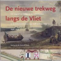 Leidse historische reeks: Nieuwe trekweg langs de Vliet