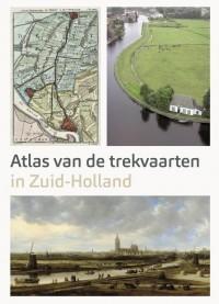 Atlas van de Trekvaarten in Zuid-Holland door Ad van der Zee & Marloes Wellenberg