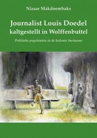 Journalist Louis Doedel kaltgestellt in Wolffenbuttel