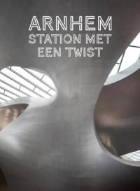 Arnhem station met een twist