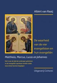 De waarheid van de vier evangelisten en hun evangeliën