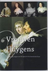 De zeventiende eeuw: Vrouwen rondom Huygens