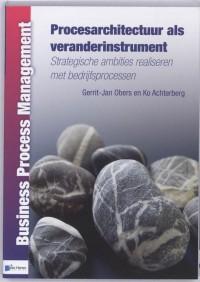 Business Process Management Procesarchitectuur als veranderinstrument
