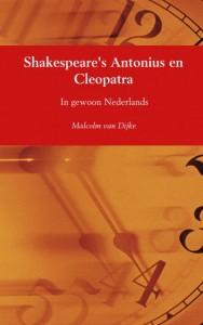 Shakespeare's Antonius en Cleopatra door Malcolm van Dijke