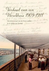 Verhaal van een Wereldreis 1909-1911 door Maria Clara Johanna van Slooten