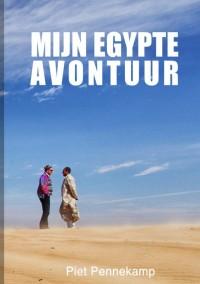 Mijn Egypte Avontuur door Piet Pennekamp Pennekamp