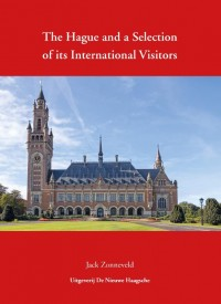 The Hague and a Selection of its International Visitors