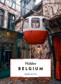 The Hidden Secrets: Hidden Belgium