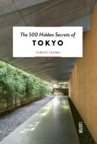 The 500 Hidden Secrets: of Tokyo