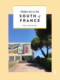 Hidden Guides: The South of France for Art Lovers
