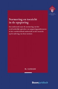 E.M. Meijers Instituut voor Rechtswetenschappelijk Onderzoek: Normering en toezicht in de opsporing