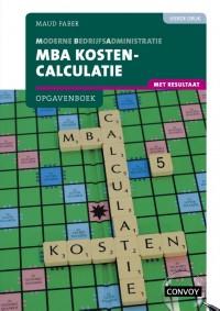 MBA Kostencalculatie met resultaat Opgavenboek