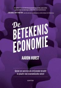 De betekeniseconomie door Aaron Hurst