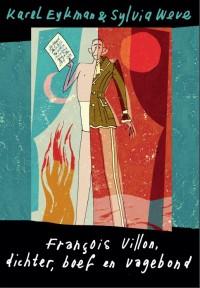 Francois Villon - dichter, boef en vagebond