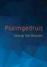 Psalmgedruis rond de Tien Woorden