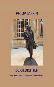Philip Larkin De Gedichten door Cornelis W. Schoneveld