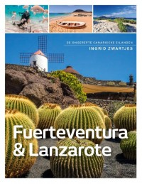 Fuerteventura , Lanzerote en La Graciosa door Ingrid Zwartjes