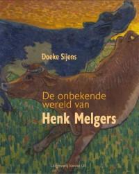 De onbekende wereld van Henk Melgers
