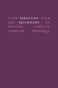 Voor een mystiek complot – Pour un complot mystique