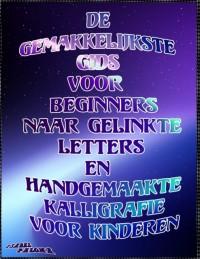 de Gemakkelijkste Gids Voor Beginners Naar Gelinkte Letters En Handgemaakte Kalligrafie Voor Kinderen